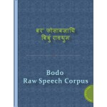 Bodo Raw Speech Corpus